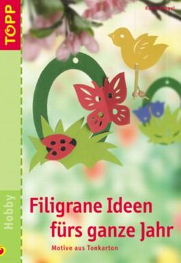 Filigrane Ideen fürs ganze Jahr