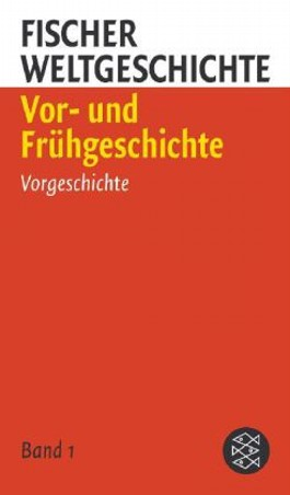 Fischer Weltgeschichte 1: Vor- und Frühgeschichte