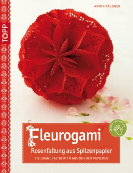 Fleurogami - Rosenfaltung aus Spitzenpapier, m. CD