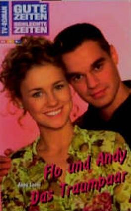 Flo und Andy, Das Traumpaar