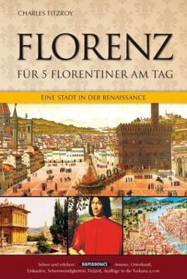 Florenz für 5 Florentiner am Tag