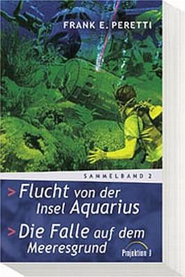 Flucht von der Insel Aquarius / Die Falle auf dem Meeresgrund