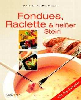 Fondues, Raclette und heißer Stein