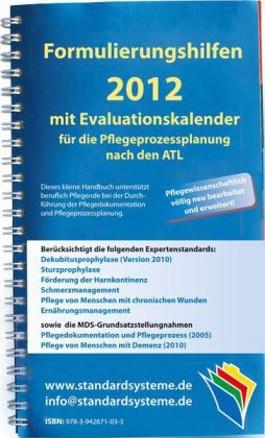 Formulierungshilfen 2012 mit Evaluationskalender für die Pflegeprozessplanung nach den ATL