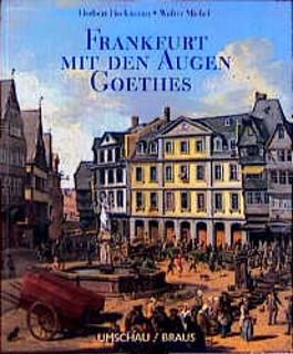 Frankfurt mit den Augen Goethes