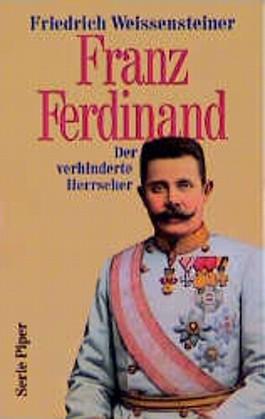 Franz Ferdinand. Der verhinderte Herrscher