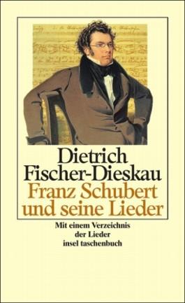 Franz Schubert und seine Lieder