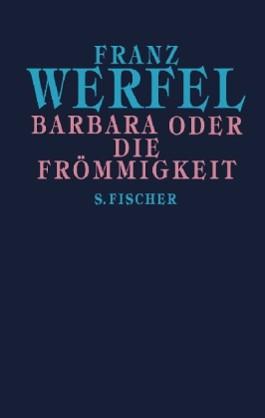 Franz Werfel. Gesammelte Werke in Einzelbänden - Gebundene Ausgabe / Barbara oder Die Frömmigkeit