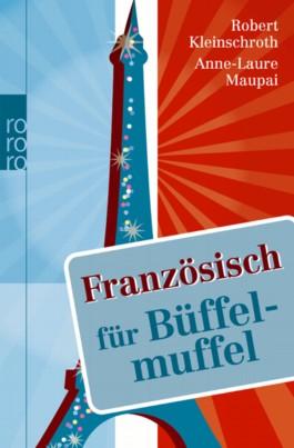 Französisch für Büffelmuffel