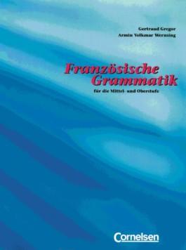 Französische Grammatik für die Mittel- und Oberstufe / Grammatikbuch