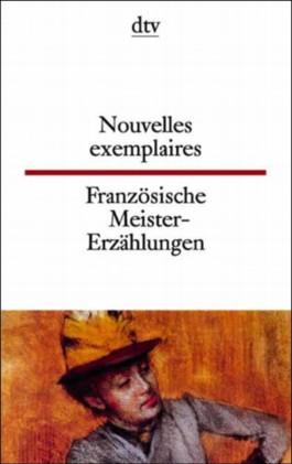 Französische Meistererzählungen. Nouvelles exemplaires