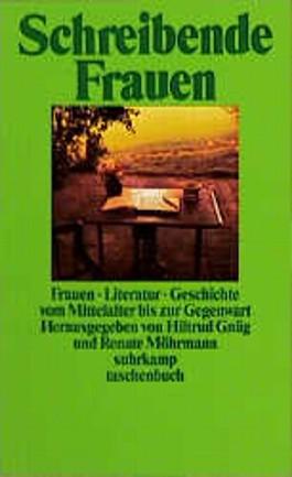 Frauen Literatur Geschichte. Schreibende Frauen vom Mittelalter bis zur Gegenwart.