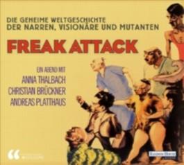 Freak attack! - Die geheime Weltgeschichte der Narren, Visionäre und Mutanten