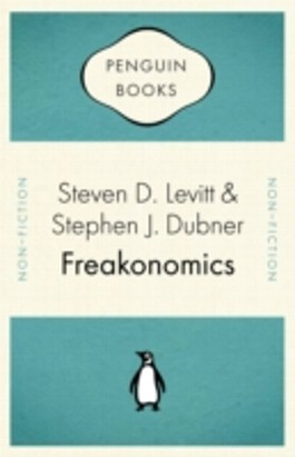 Freakonomics: A Rogue Economist Explores the Hidden Side of Everything (Penguin Celebrations)