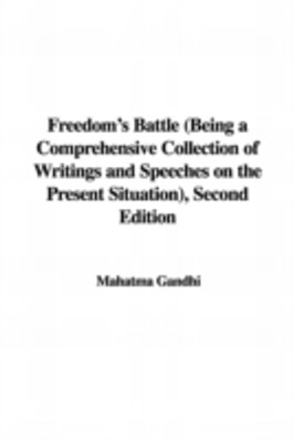 FREEDOM'S BATTLE (BEING A COMPREHENSIVE COLLECTION OF WRITINGS AND SPEECHES ON THE PRESENT SITUATION), SECOND EDITION