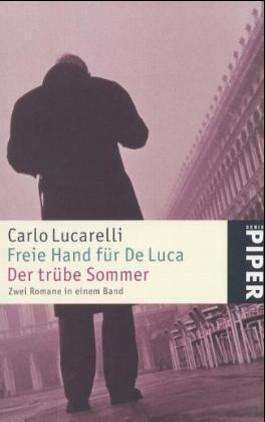 Freie Hand für De Luca. Der trübe Sommer