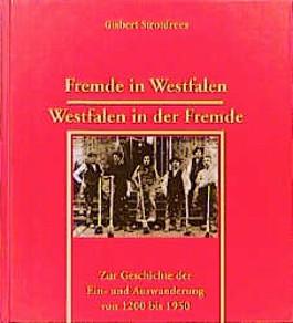 Fremde in Westfalen, Westfalen in der Fremde