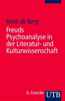 Freuds Psychoanalyse in der Literatur- und Kulturwissenschaft