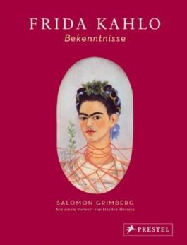 Frida Kahlo: Bekenntnisse