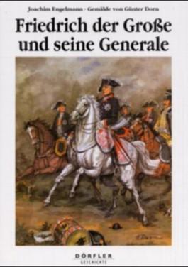 Friedrich der Grosse und seine Generale