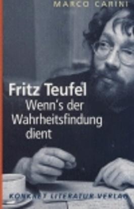 Fritz Teufel. Wenn's der Wahrheitsfindung dient