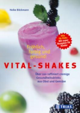 Fröhlich, farbig und gesund: Vital-Shakes