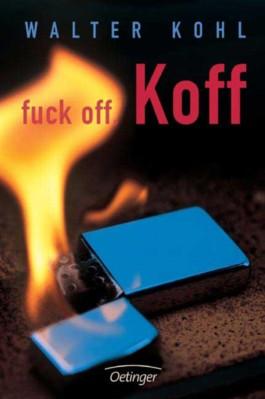 Fuck off, Koff