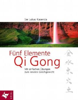Fünf Elemente Qi Gong
