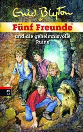 Fünf Freunde und die geheimnisvolle Ruine