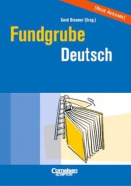 Fundgrube. Sekundarstufe I und II / Fundgrube Deutsch