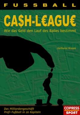 Fussball Cash-League - Wie das Geld den Lauf des Balles bestimmt