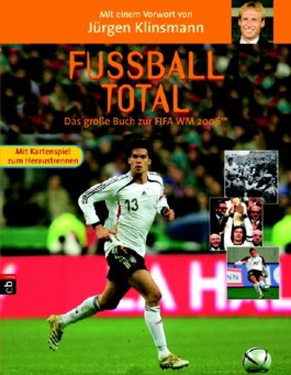 Fußball total - Das große Buch zur FIFA WM 2006