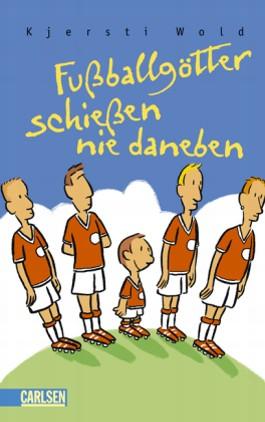 Fußballgötter, Band 3: Fußballgötter schießen nie daneben