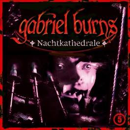 Gabriel Burns 05. Die Nachtkathedrale