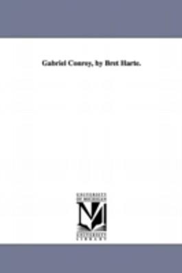 GABRIEL CONROY, BY BRET HARTE.