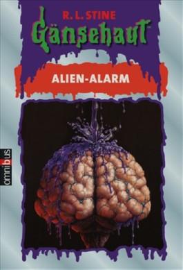 Gänsehaut. Alien-Alarm
