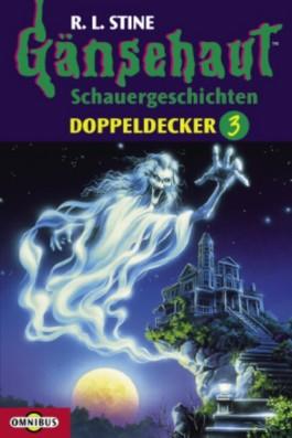 Gänsehaut, Schauergeschichten, Doppeldecker. Tl.3