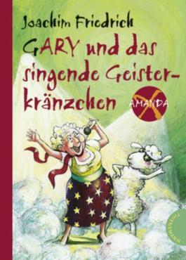 Gary und das singende Geisterkränzchen