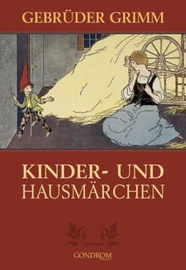Gebrüder Grimm: Kinder- und Hausmärchen