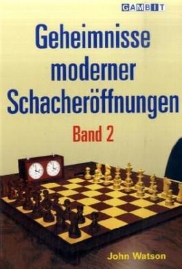 Geheimnisse moderner Schacheröffnungen. Bd.2