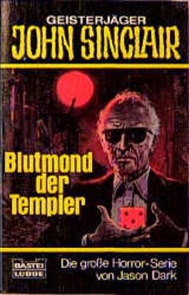 Geisterjäger John Sinclair, Blutmond der Templer