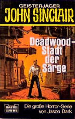 Geisterjäger John Sinclair, Deadwood - Stadt der Särge