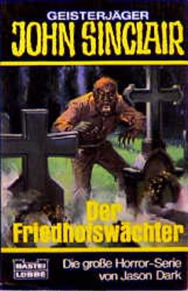 Geisterjäger John Sinclair, Der Friedhofswächter