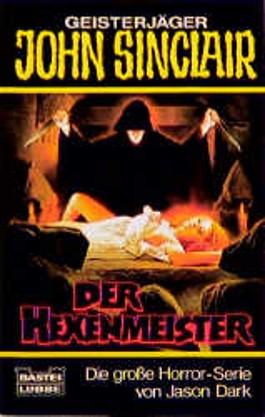 Geisterjäger John Sinclair, Der Hexenmeister