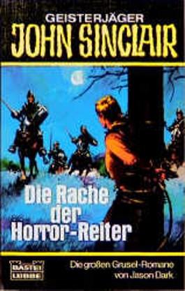 Geisterjäger John Sinclair, Die Rache der Horror-Reiter