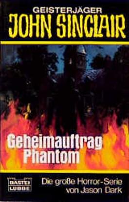Geisterjäger John Sinclair, Geheimauftrag Phantom