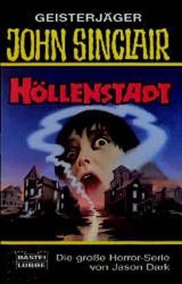 Geisterjäger John Sinclair, Höllenstadt