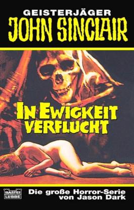 Geisterjäger John Sinclair, In Ewigkeit verflucht