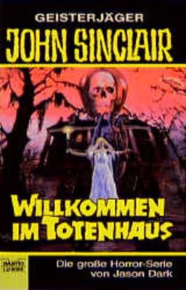 Geisterjäger John Sinclair, Willkommen im Totenhaus