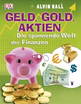 Geld, Gold, Aktien